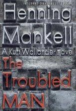 The Troubled Man (Wallander, #10)