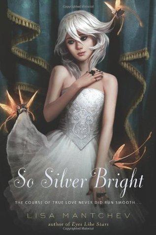 So Silver Bright (Théâtre Illuminata, #3)