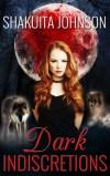 Dark Indiscretions by Shakuita Johnson