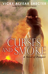 Curses and Smoke: A Novel of Pompeii