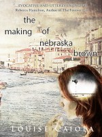 {Review+Giveaway} The Making of Nebraska Brown by Louise Caiola