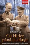 CU HITLER PANA LA SFARSIT. Memoriile ordonantei lui Hitler