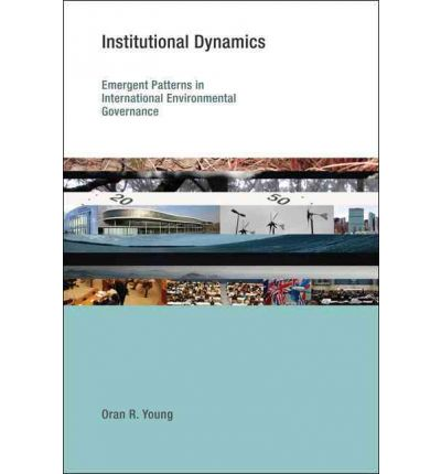 Institutional Dynamics : Oran R. Young : 9780262514408