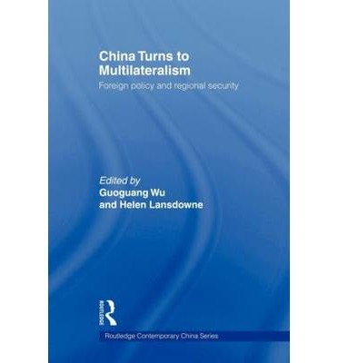 China Turns to Multilateralism : Guoguang Wu : 9780415666466