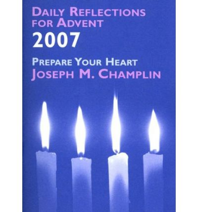Daily Reflections for Advent 2007 : Father Joseph M ...