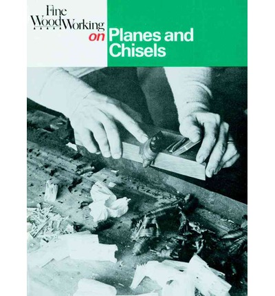 """Fine Woodworking"""" on Planes and Chisels : Fine Woodworking ..."""
