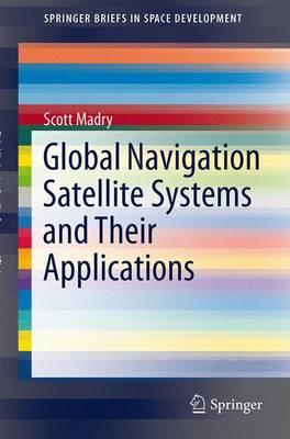 Global Navigation Satellite Systems and Their Applications ...