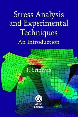 Stress Analysis and Experimental Techniques : J. Srinivas ...