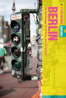 Fettnäpfchenführer Berlin – Der Reiseknigge für 96 Kieze und ihre Spleens