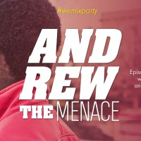 Andrew The Menace – Episode Two