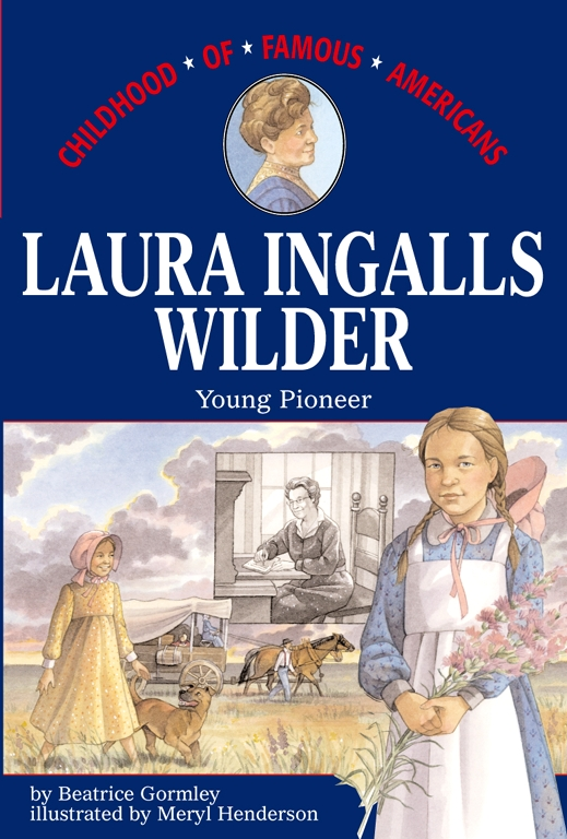 Laura Ingalls Wilder | Book by Beatrice Gormley, Meryl ...
