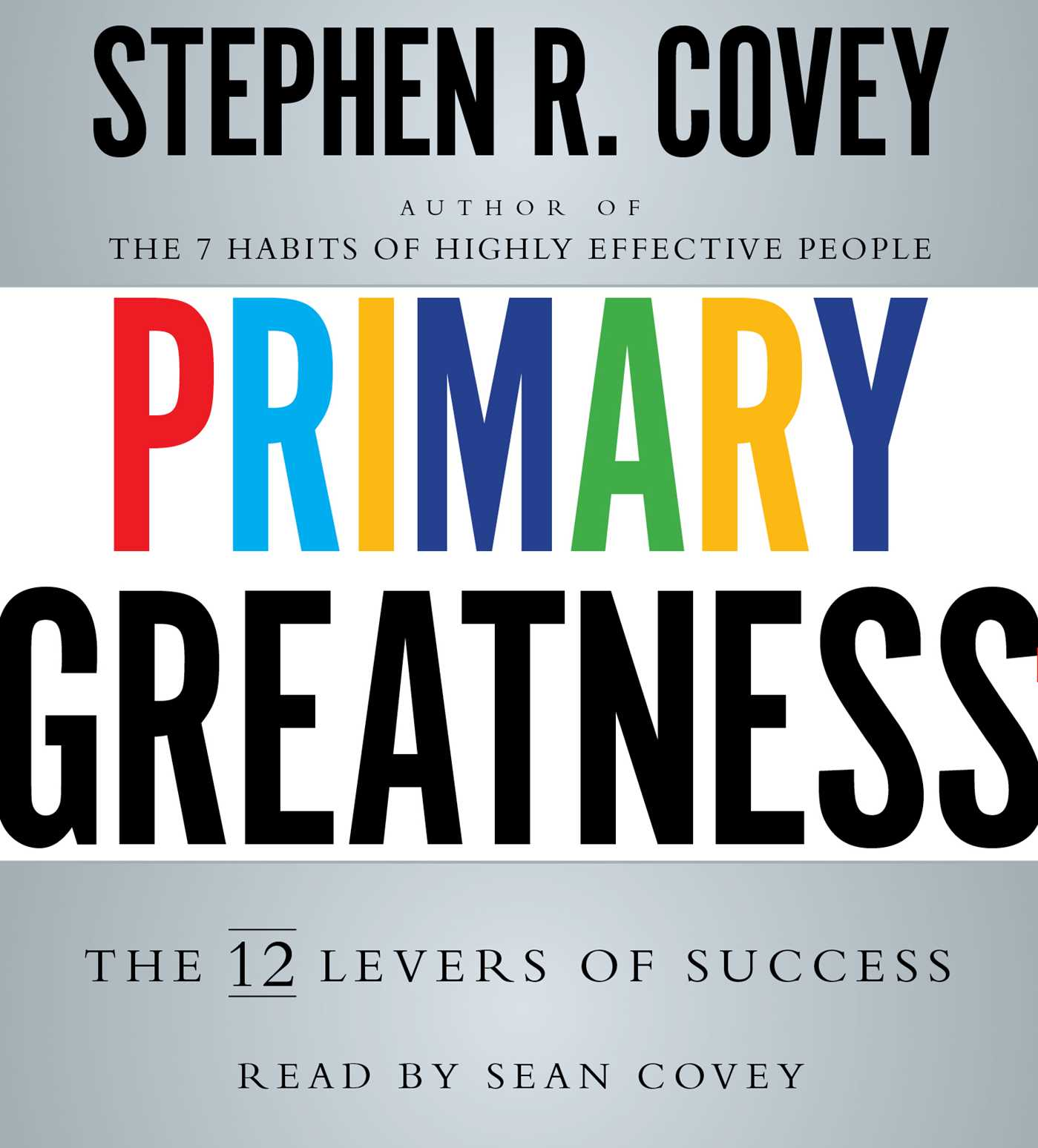 Primary Greatness Audiobook On Cd By Stephen R Covey