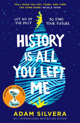 History Is All You Left Me | Book by Adam Silvera ...