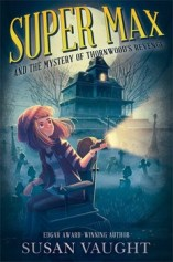 Image result for super max and the mystery of thornwood's revenge
