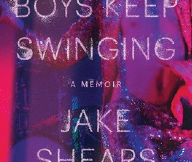 Boys Keep Swinging Book By Jake Shears Official Publisher Page Simon Schuster