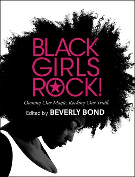 Black Girls Rock! | Book by Beverly Bond | Official ...