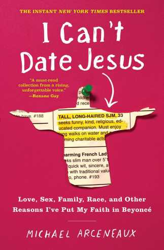 I Can't Date Jesus | Book by Michael Arceneaux | Official ...