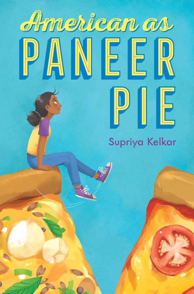 American as Paneer Pie | Book by Supriya Kelkar | Official Publisher Page |  Simon & Schuster