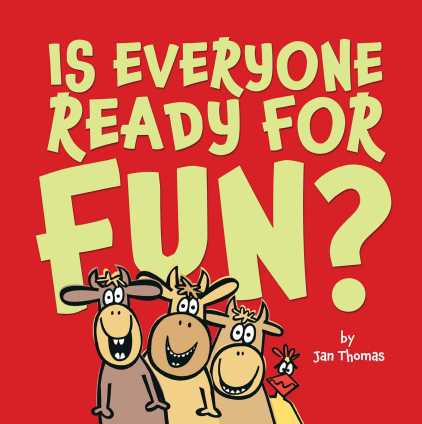 Is Everyone Ready for Fun? | Book by Jan Thomas | Official ...