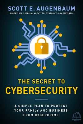 The Secret To Cybersecurity Book By Scott Augenbaum