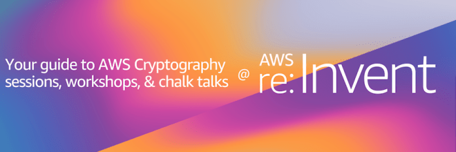 re:Invent AWS Cryptography announcement