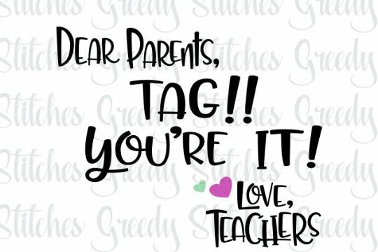 Download Teacher SVG | Dear Parents, Tag!! You'r | Design Bundles
