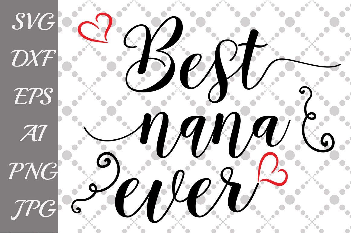 Best Nana Ever Svg By Prettydesignstudio