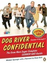 Dog River Confidential: The Even More Super Complete Corner Gas Guide