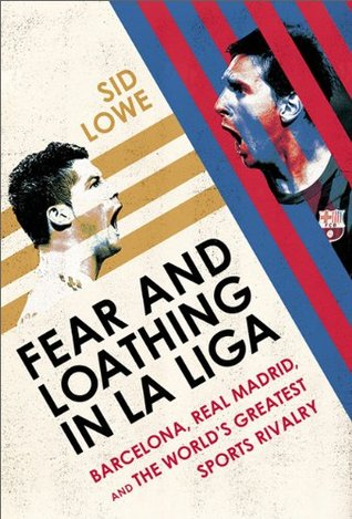 Image result for Fear and Loathing in La Liga: Barcelona Vs Real Madrid