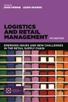 Logistics and Retail Management: Emerging Issues and New Challenges in the Retail Supply Chain