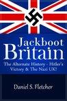 Jackboot Britain: The Alternate History - Hitler's Victory & The NaziUK!