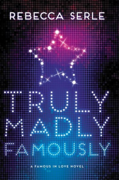 Truly, Madly, Famously (Famous in Love, #2)-Rebecca Serle