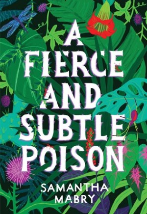 #Printcess review of A Fierce and Subtle Poison by Samantha Mabry