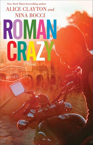 REVIEW & GIVEAWAY:  Roman Crazy by Alice Clayton and Nina Bocci