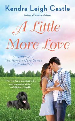 Review: A Little More Love (Harvest Cove #5) by Kendra Leigh Castle
