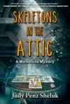 Skeletons in the Attic (A Marketville Mystery by Judy Penz Sheluk