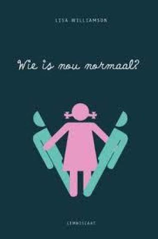 Wie is nou normaal? – Lisa Williamson