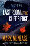 Last Room at the Cliff's Edge by Mark McNease