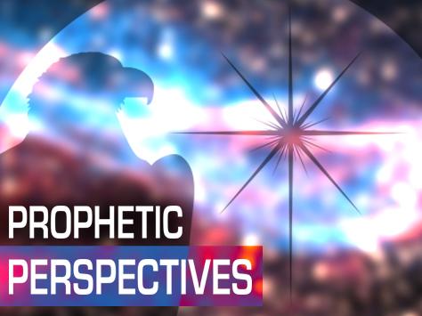 Prophetic Perspectives