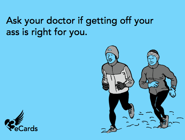 "Things you shouldn't ever tell a runner. ""It's bad for your knees/heart"". 