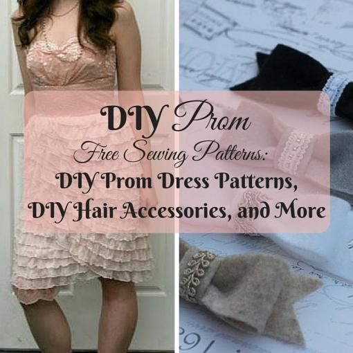 18 DIY Prom Free Sewing Patterns  DIY Prom Dress Patterns  DIY Hair     18 DIY Prom Free Sewing Patterns  DIY Prom Dress Patterns  DIY Hair  Accessories  and More   AllFreeSewing com