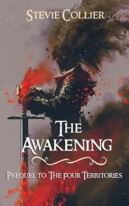 The Awakening (Prequel to the Four Territories) by Stevie Collier