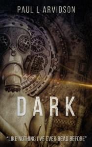 Dark by Paul L Arvidson
