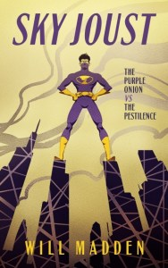 Sky Joust: The Purple Onion vs. The Pestilence by Will Madden