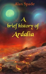 A brief history of Ardalia by Alan Spade