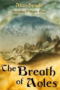 Ardalia: The Breath of Aoles (Book One) by Alan Spade
