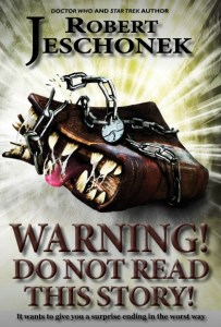 Warning! Do Not Read This Story! by Robert Jeschonek