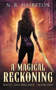 A Magical Reckoning by N. R. Hairston