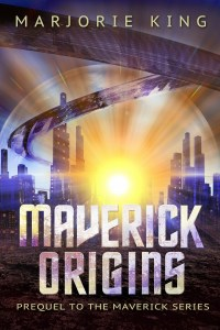 Maverick Origins by Marjorie King