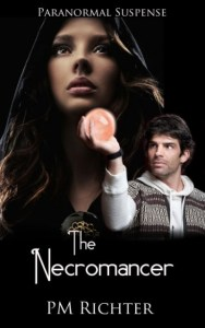 The Necromancer - Book 1 - Paranormal Suspense by PM Richter